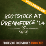 Professor Rootstock Special Announcement: Rootstock at Dreamforce '14!