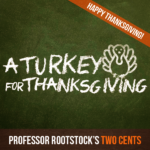 Professor Rootstock's Two Cents: A Turkey for Thanksgiving